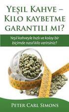 Yesil Kahve - Kilo Kaybetme Garantili Mi? : Yesil Kahveyle Hzl Ve Kolay Bir...