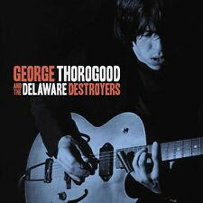 GEORGE THOROGOOD & THE DELAWARE DESTROYERS (CD)  Sealed