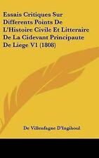 Essais Critiques Sur Differents Points De L'Histoire Civile Et Litteraire De La