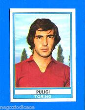 CALCIATORI 1973-74 Panini - Figurina-Sticker n. 351 - PULICI - TORINO -Rec