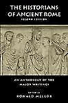 The Historians of Ancient Rome: An Anthology of the Major Writings Routledge So