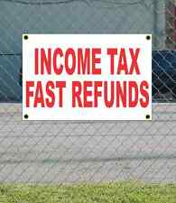 2x3 INCOME TAX FAST REFUNDS Red & White Banner Sign NEW Discount Size & Price
