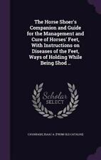 The Horse Shoer's Companion and Guide for the Management and Cure of Horses' Fee