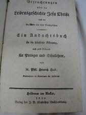 antikes Buch Leidensgeschichte Jesu Christi 1830 !