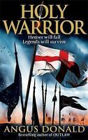 Holy Warrior (Outlaw Chronicles), Donald, Angus , Acceptable   Fast Delivery