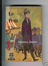 """Alphonse Daudet : Le petit chose  - N° 925 """" Editions Le Livre de Poche """""""
