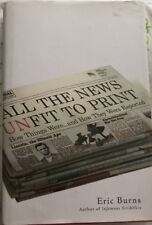 All the News Unfit to Print:How Things Were & How They Were Reported 1st/1stUsed
