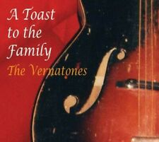 VERNATONES - TOAST TO THE FAMILY NEW CD