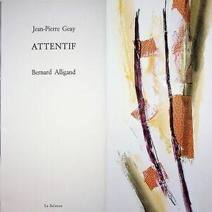 🌓 Livre d'artiste Jean-Pierre Geay Bernard Alligand Attentif 1996 La Balance