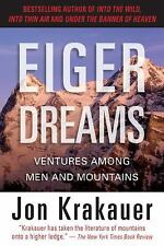 Eiger Dreams : Ventures among Men and Mountains by Jon Krakauer (2009,...