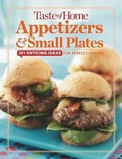Taste of Home Appetizers and Small Plates : 201 Enticing Ideas for Perfect...