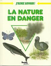 J'AIME SAVOIR - LA NATURE EN DANGER - BORDAS JEUNESSE