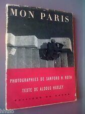 Photographie Sanford H. Roth Mon Paris Aldous Huxley E/O Chêne 1953 Livre