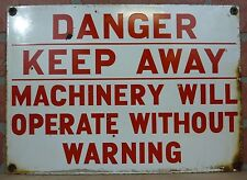 Old Porcelain DANGER KEEP AWAY MACHINERY WILL OPERATE WITHOUT WARNING Sign