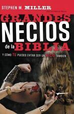 Grandes Necios de la Biblia : Y Como Tu Puedes Evitar Ser un Necio Tambien by...