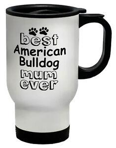 Best American Bulldog Mum Ever Travel Mug Cup