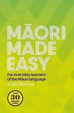 Maori Made Easy: For Everyday Learners of the Maori Language by Scotty Morrison (Paperback, 2015)
