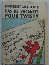 MINI RECIT CALTEX N°9 Pas de Vacances pour Twisty BARBAPAPA contre TWISTY 1962