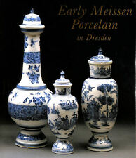 Early Meissen Porcelain in Dresden by Menzhausen Ingelore