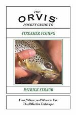 The Orvis Pocket Guide to Streamer Fishing : How, Where, and When to Use