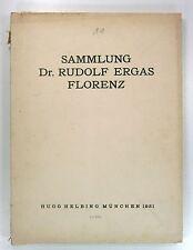 Hugo Helbing: Sammlung Dr. Rudolf Ergas, Florenz. Eingeleitet von Otto von Falke