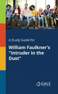 """A Study Guide for William Faulkner's """"Intruder in the Dust"""""""