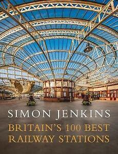 Britain's 100 Best Railway Stations | Simon Jenkins | Hardcover | Brand NEW