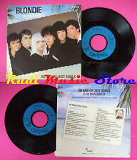LP 45 7'' BLONDIE Island of lost souls Dragonfly 1982 france RCA no cd mc dvd