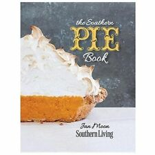 The Southern Pie Book by Southern Living Magazine Editors and Jan Moon Book
