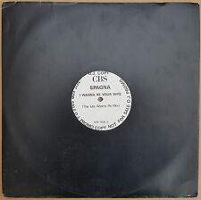 """SPAGNA - I Wanna Be Your Wife - 12"""" PROMO DJ Copy The Les Adams Re-Mix XPR1406A"""