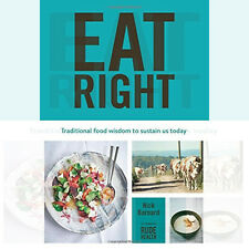 Eat Right: Traditional food wisdom to sustain us today By Nick Barnard New
