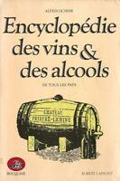 Encyclopédie des vins et des alcools de tous les pays - Alexis Lichine - Laffont
