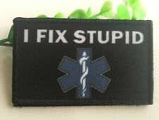 I FIX STUPID The star of life assistance Medical Badge EMBROIDERED HOOK PATCH