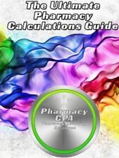 The Ultimate Pharmacy Calculations Guide by Pharmacy Cpa (2014, Paperback)