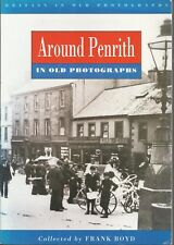 Around Penrith in old Photographs. Local History - Nostalgia, Cumbria