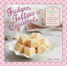 Fudges, Toffees & Caramels: 25 foolproof recipes for the ultimate-ExLibrary