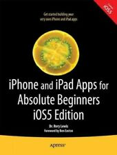 iPhone and iPad Apps for Absolute Beginners : Ios5 Edition, Paperback by Lewi...