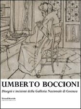 Umberto Boccioni. Disegni e incisioni della Galleria Nazionale di Cosenza - 2003