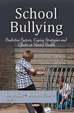 School Bullying (Psychology of Emotions, Motivations and Actions), Dekker, Kas,