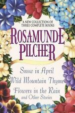 Rosamunde Pilcher: A New Collection of Three Complete Books: Snow in April; Wild