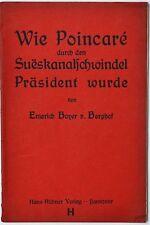 Wie Poincaré durch den Sueskanalschwindel Präsident wurde Berghof Hannover 1916
