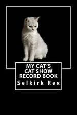 My Cat's Cat Show Record Book: Selkirk Rex