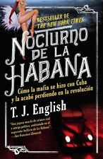 Vintage Espanol: Nocturno de la Habana : Cómo la Mafia Se Hizo con Cuba y la...