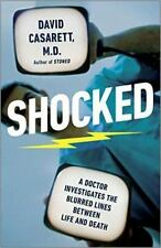 Shocked: A Doctor Investigates the Blurred Lines Between Life and Death - Good -