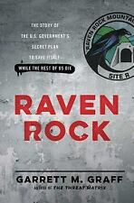 Raven Rock : The Story of the U. S. Government's Secret Plan by Garrett M Graff