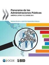 Panorama de Las Administraciones Publicas : America Latina y el Caribe 2014:...