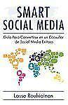 Smart Social Media : Gu�a para Convertirse en un Consultor de Social Media...