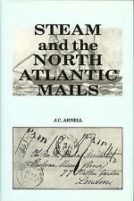 """""""Steam and the North Atlantic Mails"""" by J.C. Arnell -HARDCOVER, New! List $75.00"""