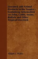 Livestock and Animal Products in the Tropics - Containing Information on...