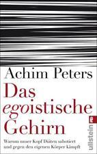 Das egoistische Gehirn - Achim Peters - UNGELESEN